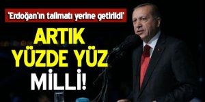 Erdoğan talimatı yerine getirildi! Artık yüzde 100 yerli