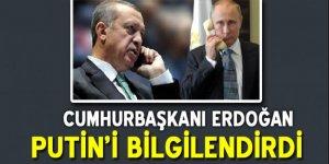Cumhurbaşkanı Erdoğan Putin'i bilgilendirdi