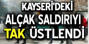 Kayseri'deki hain saldırıyı TAK üstlendi