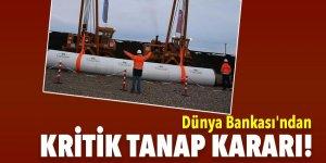 Dünya Bankası TANAP'a kredi tutarlarını onayladı