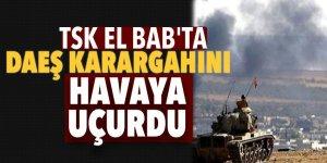 TSK El Bab'ta DAEŞ karargahını havaya uçurdu