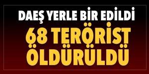 DAEŞ yerle bir edildi: 68 terörist öldürüldü