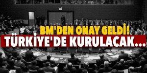 BM'den onay geldi! Türkiye'de kurulacak....