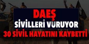 DEAŞ sivilleri vuruyor! 30 sivil hayatını kaybetti