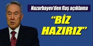 Nazarbayev: Görüşmeler tamamlandı, biz hazırız!