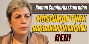 Roman Cumhurbaşkanı'ndan 'Müslüman Türk Başbakan'a ret