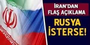 İran'dan flaş açıklama: Rusya isterse...