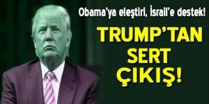 Trump'tan Obama'ya eleştiri, İsrail'e destek!