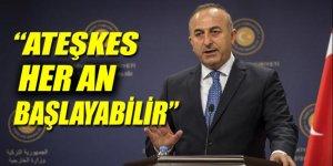 Mevlüt Çavuşoğlu: Suriye'de ateşkes her an olabilir