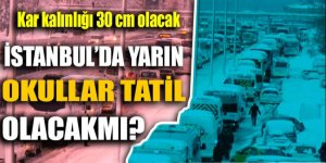 İstanbul'da yarın okullar tatil olacak mı ?
