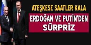 Ateşkese saatler kala Erdoğan ve Putin arasında sürpriz görüşme