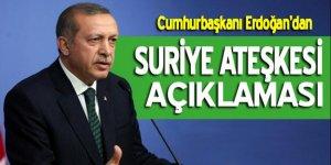 Cumhurbaşkanı Erdoğan'dan Suriye ateşkesi açıklaması