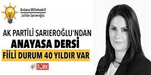 AK Partili Sarıeroğlu'ndan anayasa dersi! Fiili durum 40 yıldır var