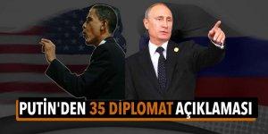 Putin'den açıklama! 35 diplomatı sınır dışı edecek mi?