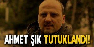 Gözaltına alınan Ahmet Şık tutuklandı