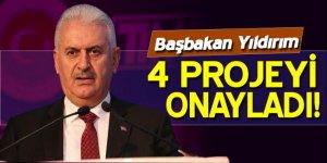 Başbakan Yıldırım 4 projeyi onayladı