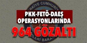 Yürütülen bu operasyonlar neticesinde; 964 gözaltı!