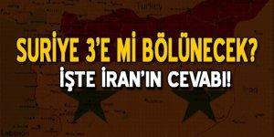 Suriye 3'e mi bölünecek? İran'dan yanıt geldi