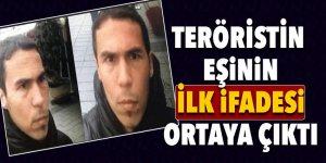 Teröristin eşinin ilk ifadesi ortaya çıktı
