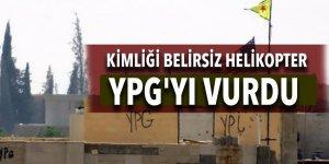 Terör örgütü YPG belirsiz bir helikopter tarafından vuruldu