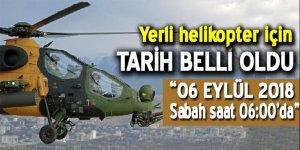 Milli Savunma Bakanı Fikri Işık milli helikopter için tarih verdi