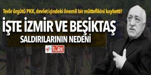 İşte İzmir ve Beşiktaş saldırılarının nedeni!