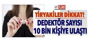 Tiryakiler dikkat! Dedektör sayısı 10 bin kişiye ulaştı