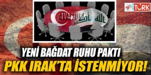 Yeni 'Bağdat Ruhu paktı..PKK Irak'ta istenmiyor