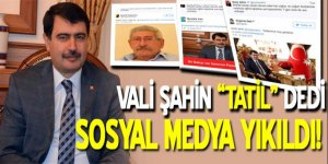 Vali Şahin 'tatil' dedi, sosyal medya yıkıldı