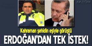 Kahraman şehidin eşi Erdoğan'dan bu istekte bulundu!