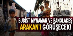 Myanmar ve Bangladeş, Arakan'ı görüşecek