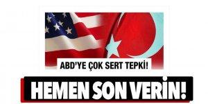 Türkiye'den ABD'ye çok sert uyarı: Hemen son verin!