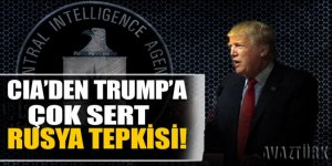 CIA'den Trump'a çok sert Rusya tepkisi