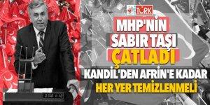 MHP'nin sabır taşı çatladı! Kandil'den Afrin'e kadar her yer temizlenmeli...