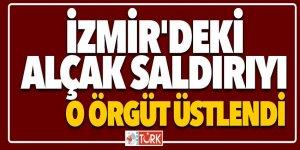 İzmir'deki alçak saldırıyı o örgüt üstlendi