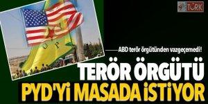 ABD terör örgütünden vazgeçemedi! PYD'yi masada istiyor
