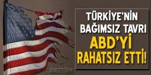 Türkiye'nin bağımsızlığı ABD'yi rahatsız etti!