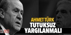Bahçeli: Ahmet Türk tutuksuz yargılanmalı