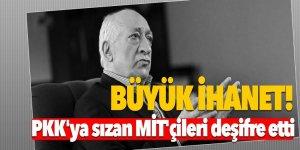 Büyük İhanet! PKK'ya sızan MİT'çileri deşifre etti!