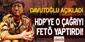 Davutoğlu açıkladı! HDP'ye o çağrıyı FETÖ yaptırdı!