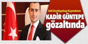 Eski Beytüşşebap Kaymakamı Kadir Güntepe gözaltında