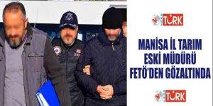 Manisa İl Tarım eski Müdür Yardımcısı FETÖ'den gözaltında!
