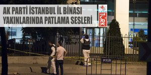 İstanbul'da hareketli gece: AK Parti il binası yakınlarında patlama sesi
