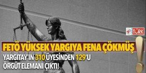 FETÖ Yüksek Yargıya fena çökmüş! Yargıtay'ın 310 üyesinden 129'u örgüt elemanı çıktı