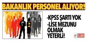 Bakanlık personel alıyor! KPSS Şartı yok, lise mezunu olmak yeterli!