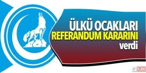 Ülkü Ocakları referandumda Bahçeli'ye destek kararı verdi