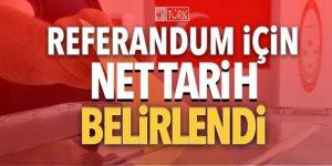 Referandum için net tarih belirlendi