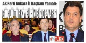 AK Parti İl Başkanı Yamalı: 'Cumhurbaşkanlığı sistemini milletimiz için istiyoruz'