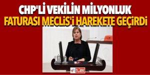 CHP'li vekilin milyonluk faturası Meclis'i harekete geçirdi