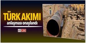 Türk Akımı anlaşması onaylandı